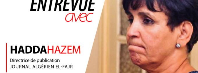 Interview de Hadda Hazem directrice du quotidien algérien El-Fajr