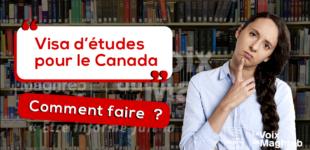Visa d'études pour le Canada : Comment faire ?